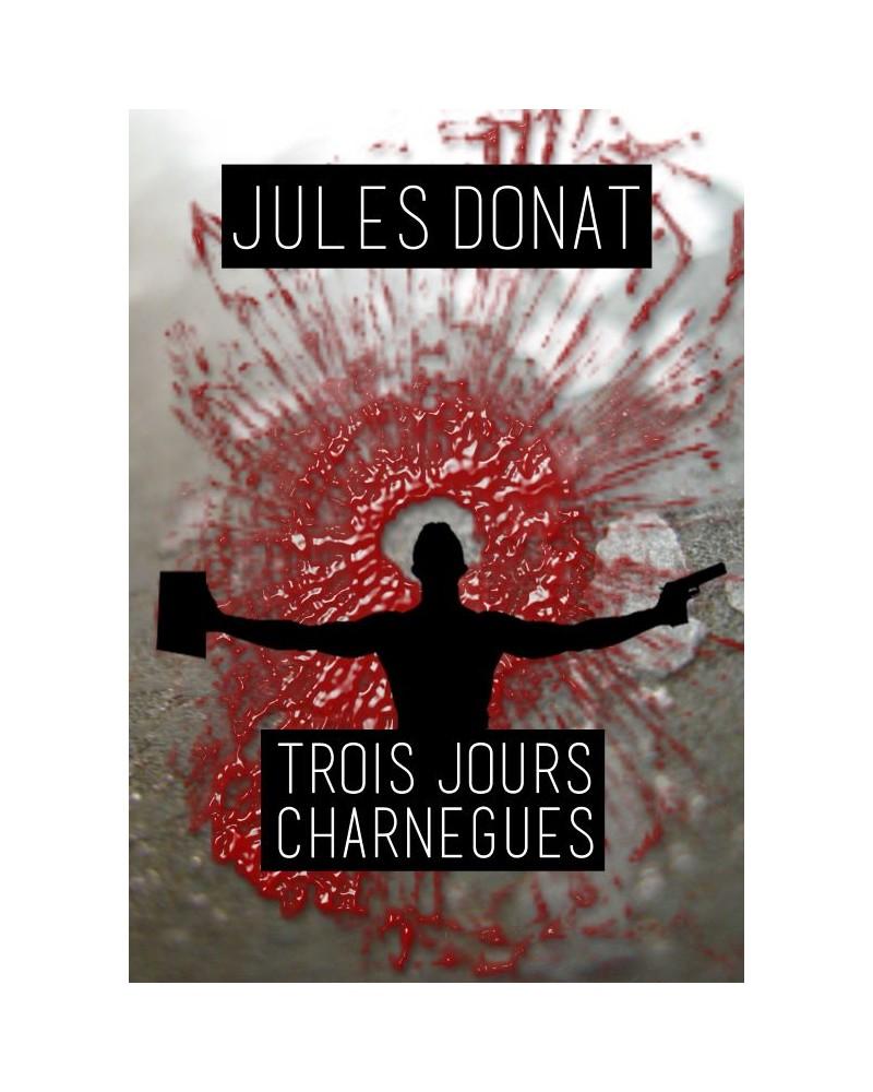Jules Donat : 3 jours charnègues