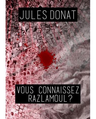 Jules Donat : Vous connaissez Razlamoul?